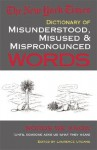 The New York Times Everyday Reader's Dictionary of Misunderstood, Misused, Mispronounced Words - Laurence Urdang