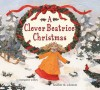 A Clever Beatrice Christmas - Margaret Willey, Heather M. Solomon