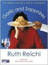 Garlic and Sapphires (Audio) - Bernadette Dunne, Ruth Reichl