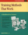Training Methods That Work: A Handbook for Trainers (50-Minute Series) - Lois B. Hart, Michael G. Crisp