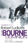 The Bourne Dominion - Eric Van Lustbader, Robert Ludlam