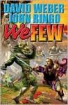 We Few (Empire of Man Series #4) - David Weber, John Ringo
