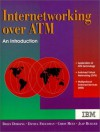 Internetworking Over ATM: An Introduction - Brian Dorling, Daniel Freedman, Chris Metz, Jaap Burger