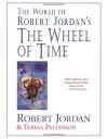 The World of Robert Jordan's The Wheel of Time - Robert Jordan, Teresa Patterson