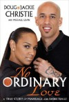 No Ordinary Love: A True Story of Marriage and Basketball! - Doug Christie, Jackie Christie, Michael Levin