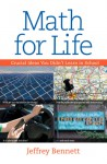 Math for Life: Crucial Ideas You Didn't Learn in School - Jeffrey Bennett