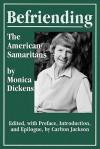 Befriending: The American Samaritans - Monica Dickens, Carlton Jackson