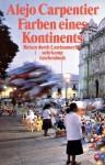 Die Farben eines Kontinents: Reisen durch Lateinamerika - Alejo Carpentier, Anneliese Botond, Ulrich Kunzmann