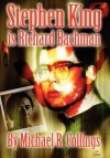 Stephen King Is Richard Bachman - Signed Limited - Michael R. Collings, Stephen King
