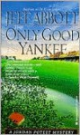 The Only Good Yankee - Jeff Abbott