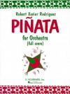 Pinata: For Orchestra - Xavier Rodrguez Robert, Robert Xavier Rodr-guez
