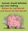 Animals Should Definitely Not Wear Clothing (Turtleback School & Library Binding Edition) - Judi Barrett, Ron Barrett