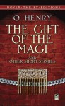 The Gift of the Magi and Other Short Stories - William Sydney Porter, Shane Weller