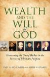 Wealth and the Will of God: Discerning the Use of Riches in the Service of Ultimate Purpose - Paul G. Schervish, Albert Keith Whitaker
