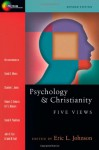 Psychology & Christianity: Five Views (Spectrum Multiview Books) - Eric L. Johnson, Stanton L. Jones, John H. Coe, P. Watson, Todd Hall, David G. Myers, Robert C. Roberts, David A. Powlison