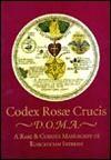 Codex Rosae Crucis, D.O.M.A. A Rare & Curious Manuscript of Rosicrucian Interest. - Manly P. Hall