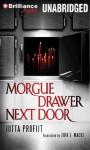 Morgue Drawer Next Door - Jutta Profijt, MacLeod Andrews