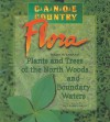 Canoe Country Flora: Plants and Trees of the North Woods and Boundary Waters - Mark Stensaas