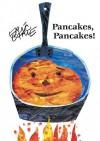Pancakes, Pancakes! (Board Book) - Eric Carle