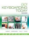 Go! Keyboarding Today - Gene Carbonaro, Susan Cully, Miriam Lynch, Shelley Gaskin