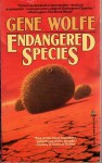 Endangered Species - Gene Wolfe