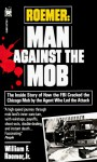 Roemer: Man Against the Mob - William F. Roemer Jr.