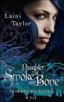 Daughter of Smoke and Bone: Zwischen den Welten - Laini Taylor, Anna Julia Strüh, Christine Strüh
