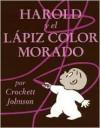 Harold y el Lapiz Color Morado (Harold and the Purple Crayon) - Crockett Johnson, Teresa Mlawer