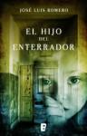 El hijo del enterrador - José Luis Romero, B de Books, Enrique de Hériz Ramón
