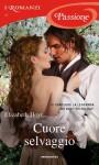 Cuore selvaggio (Romanzi Passione) (Italian Edition) - Elizabeth Hoyt, Giuliano Claudio Acunzoli