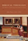 Biblical Theology: The History of Theology from Adam to Christ - John Owen, Matthew Mead