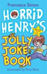 Horrid Henry's Jolly Joke Book (Horrid Henry) - Francesca Simon, Tony Ross