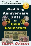 Wedding Anniversary Gifts for Coin Collectors - Sharon Delarose