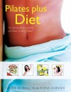 Pilates Plus Diet - Lynne Robinson, Fiona Hunter