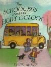 The School Bus Comes At Eight O'clock - David McKee