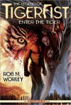 The Legend of Tiger Fist: Enter the Tiger - Rob M. Worley, Shannon Eric Denton