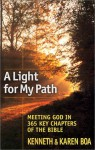 A Light for My Path: Meeting God in 365 Key Chapters of the Bible - Kenneth D. Boa, Karen Boa