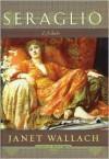 Seraglio: A Novel - Janet Wallach