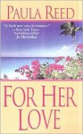 For Her Love - Paula Reed