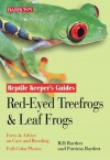 Red-Eyed Tree Frogs and Leaf Frogs - Richard Bartlett, Patricia P. Bartlett