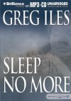 Sleep No More - Greg Iles