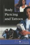 Body Piercing and Tattoos - Tamara L. Roleff