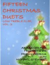 Fifteen Christmas Duets, Low Treble Clef, Vol. 2 - Michael Stewart