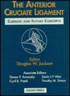 The Anterior Cruciate Ligament: Current and Future Concepts - Douglas W. Jackson
