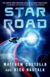 Star Road - Matthew J. Costello, Rick Hautala