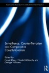 Surveillance, Counter-Terrorism and Comparative Constitutionalism - Fergal Davis, Nicola McGarrity, George Williams