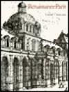 Renaissance Paris: Architecture and Growth, 1475-1600 - David Thomson