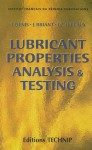 LUBRICANT PROPERTIES, ANALYSIS AND TESTING - Jacques Denis, J. Briant, Jean-Claude Hipeaux, Jean Briant