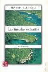 Las Insulas Extranas. Memorias II - Ernesto Cardenal