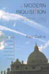 The Modern Inquisition: Seven Prominent Catholics and Their Struggle with the Vatican - Paul Collins